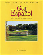 Golf Español: Golf around the World Golf Español - Das Spanien Golf-, Hotel- & Ressort-Buch